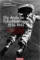 Die deutsche Fallschirmtruppe 1936 bis 1945.…