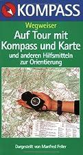 Auf Tour mit Kompass und Karte by Manfred…