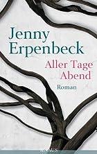 Aller Tage Abend by Jenny Erpenbeck