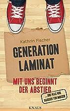 Generation Laminat: Mit uns beginnt der…