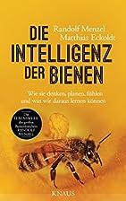 Die Intelligenz der Bienen: Wie sie denken,…