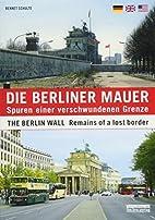 Die Berliner Mauer / The Berlin Wall