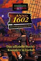 Das offizielle Buch zu Anno 1602 by Markus…
