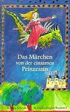 Das Märchen von der einsamen Prinzessin. by…