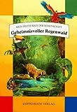 Parker, Jane: Geheimnisvoller Regenwald.