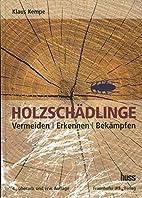 Holzschädlinge: Vermeiden, Erkennen,…