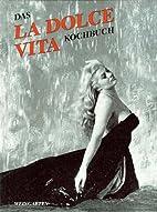 Das La Dolce Vita Kochbuch. Essen und…