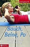 Elly M Degen: Bauch, Beine, Po. Edition Trautwein aktiv und gesund