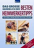 Das grosse Handbuch der besten Heimwerkertipps.