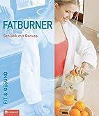 Fatburner: Schlank mit Genuss by Heide M…