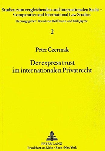 der-express-trust-im-internationalen-privatrecht-studien-zum-vergleichenden-und-internationalen-recht-comparative-and-international-law-studies-german-edition