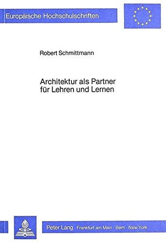 architektur-als-partner-fr-lehren-und-lernen-eine-handlungstheoretisch-orientierte-evaluationsstudie-am-grossraum-der-laborschule-bielefeld-universitaires-europennes-german-edition