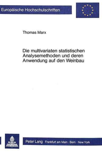 die-multivariaten-statistischen-analysemethoden-und-deren-anwendung-auf-den-weinbau-europische-hochschulschriften-european-university-studies-universitaires-europennes-german-edition