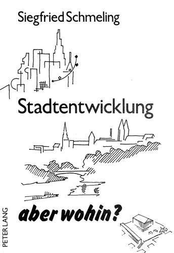 stadtentwicklung-aber-wohin-german-edition