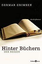 Hinter Büchern. Der Reigen. by Germar…