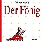 Der Fönig : ein Moerschen by Walter…