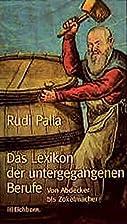 Das Lexikon der untergegangenen Berufe by…