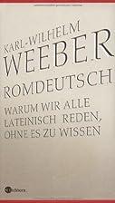 Romdeutsch by Karl-Wilhelm Weeber