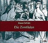 Schulz, Bruno: Die Zimtläden. CD.