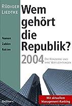 Wem gehört die Republik? : Die Konzerne und…