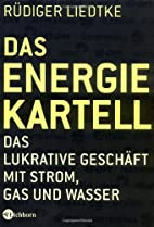 Das Energie-Kartell. Das lukrative Geschäft…