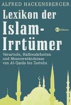 Lexikon der Islam-Irrtümer: Vorurteile,…