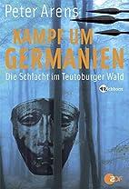 Kampf um Germanien. Die Schlacht im…