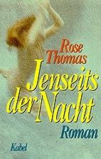Jenseits der Nacht by Rosie Thomas
