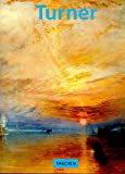 Bockemuhl, Michael: J.M.W. Turner 1775-1851: World of Light and Colour
