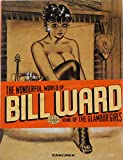 Cameron, Dan: The Wonderful World of Bill Ward, King of the Glamour Girls
