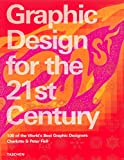 Fiell, Charlotte: Graphic Design for the 21st Century