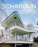 Gössel, Peter: Scharoun : Germany's Most Extraordinary Expressionist Architect