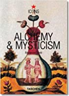 Alchemy & Mysticism: The Hermetic Cabinet by…