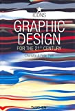 Fiell, Charlotte: Graphic Design for the 21st Century (Icons Series)