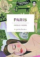Paris: Hotels & More by Angelika Taschen