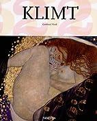 Gustav Klimt: 1862-1918: the World in Female…