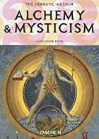 Alchemy & Mysticism: The Hermetic Museum by…