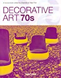 Fiell, Charlotte P.: Decorative Art 70s
