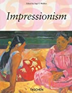 Impressionism by Ingo F. Walther