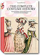 The Complete Costume History by Auguste…