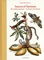 Maria Sibylla Merian: Insects of Surinam by…