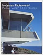 Modernism Rediscovered by Pierluigi Serraino