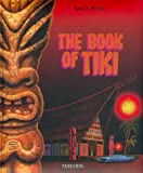 Kirsten, Sven A.: The Book of Tiki: The Cult of Polynesian Pop in Fifties America