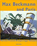 Beckmann, Max: Max Beckmann and Paris: Matisse Picasso Braque Leger Rouault