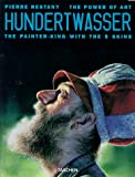 Restany, Pierre: Hundertwasser: The Painter-King With the 5 Skins