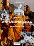 Hagen, Rose-Marie: What Great Paintings Say: Masterpieces in Detail