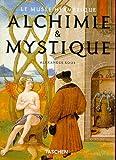 Alexander Roob: Alchimie & Mystique (Le Musee Hermetique)