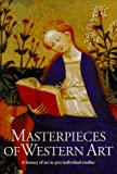 Walther, Ingo F.: Masterpieces of Western Art: A History Of Art In 900 Individual Studies From The Gothic To The Present Day