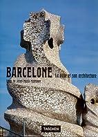 Barcelone : la ville et son architecture by…