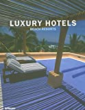 Kunz, Martin Nicholas: Luxury Hotels: Beach Resorts
